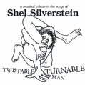 Various - Twistable, Turnable Man: A Musical Tribute To The Songs Of Shel Silverstein
