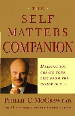 The Self Matters Companion: Helping You Create Your Life from the Inside Out (Paperback)