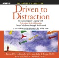 Driven to Distraction: Recognizing and Coping With Attention Deficit Disorder from Childhood Through Adulthood (CD-Audio)