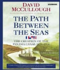 The Path Between the Seas: The Creation of the Panama Canal, 1870-1914 (CD-Audio)