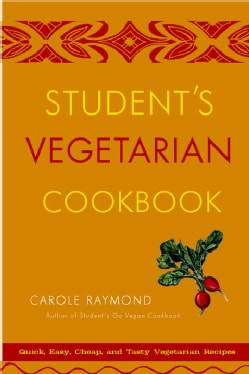 Student's Vegetarian Cookbook: Quick, Easy, Cheap, and Tasty Vegetarian Recipes (Paperback)