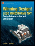 Winning Design!: Lego Mindstroms Nxt Design Patterns for Fun and Competition (Paperback)