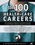Top 100 Health-Care Careers: Your Complete Guidebook to Training and Jobs in Allied Health, Nursing, Medicine, an... (Paperback)