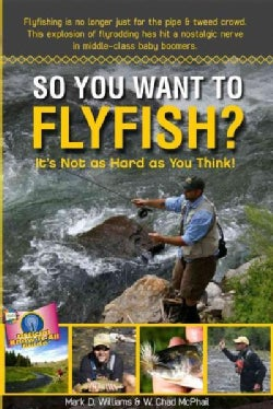 So You Want to Fly Fish? (Paperback)