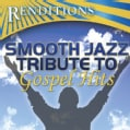 Various - Smooth Jazz Tribute to Gospel Hits