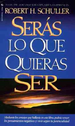 Seras Lo Que Quieras Ser/You Can Become the Person You Want to Be (Paperback)