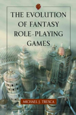 The Evolution of Fantasy Role-Playing Games (Paperback)