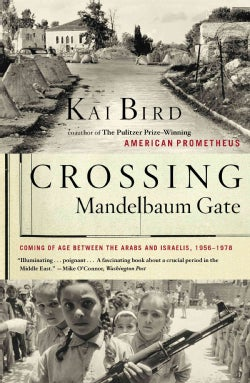 Crossing Mandelbaum Gate: Coming of Age Between the Arabs and Israelis, 1956-1978 (Paperback)