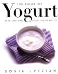 The Book of Yogurt: An International Collection of Recipes (Paperback)