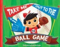 Take Me Out to the Ball Game (Board book)