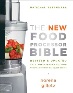 The New Food Processor Bible: 30th Anniversary Edition (Paperback)