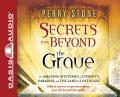 Secrets from Beyond the Grave: The Amazing Mysteries of Eternity, Paradise, and the Land of Lost Souls (CD-Audio)