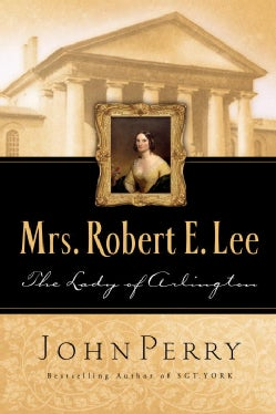 Mrs. Robert E. Lee: The Lady of Arlington (Paperback)