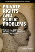 Private Rights and Public Problems: The Global Economics of Intellectual Property in the 21st Century (Paperback)