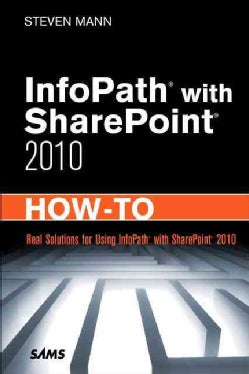 InfoPath with SharePoint 2010 How-To (Paperback)