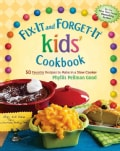 Fix-It and Forget-It Kids' Cookbook: 50 Favorite Recipes to Make in a Slow Cooker (Spiral bound)