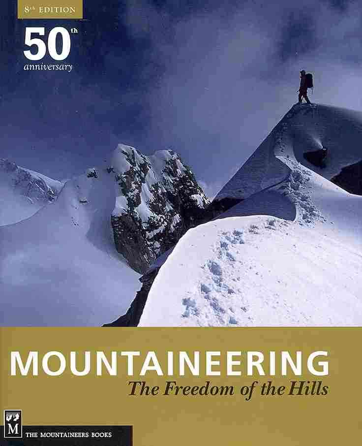 Mountaineering: Freedom of the Hills, 50th Anniversary (Hardcover)