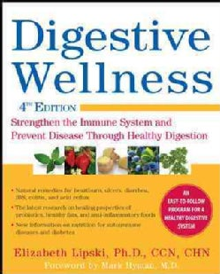 Digestive Wellness: Strengthen the Immune System and Prevent Disease Through Healthy Digestion (Paperback)