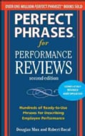 Perfect Phrases for Performance Reviews: Hundreds of Ready-to-use Phrases for Desecribing Employee Performance (Paperback)