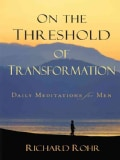 On the Threshold of Transformation: Daily Meditations for Men (Paperback)
