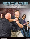 Protecting Others: Self-Defense Strategies and Tactics for Third-Party Protection (Paperback)