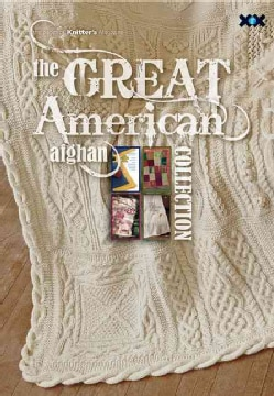 The Great American Afghan Collection: Knit Tradition and Innovation�one Square at a Time (Paperback)