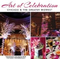 Art of Celebration: Chicago & the Greater Midwest (Hardcover)