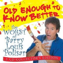 BARRY LOUIS POLISAR - OLD ENOUGH TO KNOW BETTER