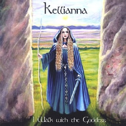 KELLIANNA - I WALK WITH THE GODDESS