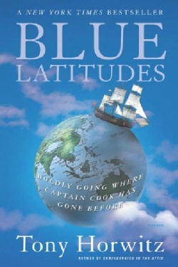 Blue Latitudes: Boldly Going Where Captain Cook Has Gone Before (Paperback)