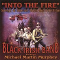 BLACK IRISH BAND - INTO THE FIRE