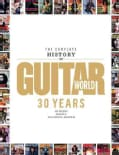 The Complete History of Guitar World: 30 Years of Music, Magic, and Six-string Mayhem (Paperback)