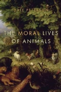 The Moral Lives of Animals (Hardcover)