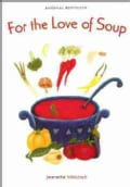 For the Love of Soup (Paperback)