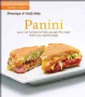 Panini: Gourmet Recipes to Help You Get the Most From Your Panini Press (Paperback)