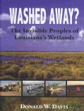 Washed Away?: The Invisible Peoples of Louisiana's Wetlands (Hardcover)