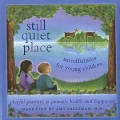 AMY M.D. SALTZMAN - STILL QUIET PLACE: MINDFULNESS FOR YOUNG CHILDREN