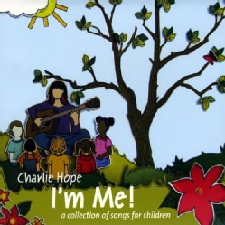 CHARLIE HOPE - I'M ME! (A COLLECTION OF SONGS FOR CHILDREN)
