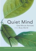 Quiet Mind: One-Minute Retreats from a Busy World (Paperback)