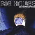 BIG HOUSE - NEVER ENDING TRAIN