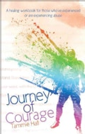 Journey of Courage: A Healing Workbook for Those Whove Experienced or Are Experiencing Abuse (Paperback)