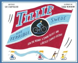 Tillie the Terrible Swede: How One Woman, a Sewing Needle, and a Bicycle Changed History (Hardcover)