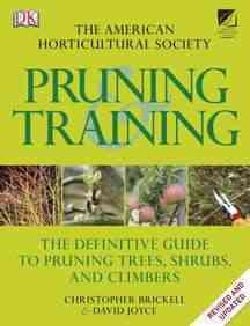 The American Horticultural Society Pruning and Training (Paperback)
