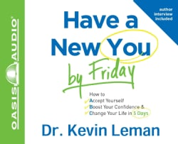 Have a New You by Friday: How to Accept Yourself, Boost Your Confidence & Change Your Life in 5 Days (CD-Audio)