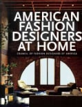 American Fashion Designers at Home: Council of Fasion Designers of America (Hardcover)