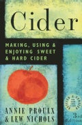 Cider: Making, Using & Enjoying Sweet & Hard Cider (Paperback)