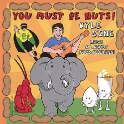 KYLE DINE - YOU MUST BE NUTS!