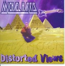 MICHAEL HARRIS - DISTORTED VIEWS
