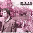 MR. BAMBU - COMPLETE CONTEMPLATI