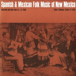 Various - Spanish and Mexican Folk Music of New Mexico